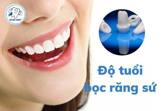 Độ tuổi bọc răng sứ phù hợp